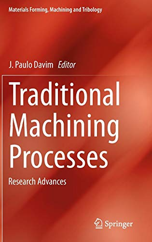 Traditional Machining Processes: Research Advances (Materials Forming, Machining and Tribology)