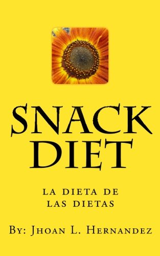 Book: Snack Diet - La Dieta De Las Dietas (Spanish Edition) by Leonel Hernandez