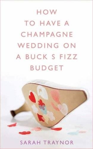 How to Have a Champagne Wedding on a Buck's Fizz Budget