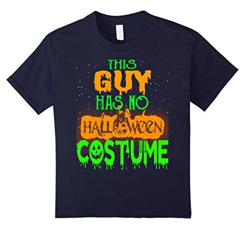 Badass Guy Costumes (Kids Guy Shirt This Guy has no Halloween costume Tshirt 12 Navy)