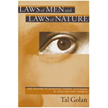 Laws of Men and Laws of Nature: The History of Scientific Expert Testimony in England and America