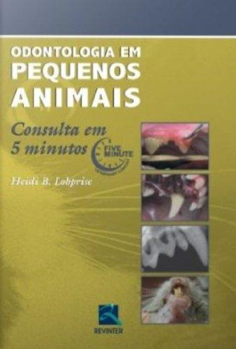 Odontologia Em Pequenos Animais. Consulta Em 5 Minutos (Em Portuguese do Brasil) PDF ePub fb2 ebook