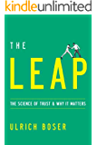 The Leap: The Science of Trust and Why It Matters