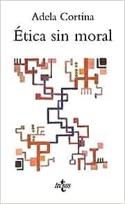 Etica sin moral ethics without morality spanish edition adela cortina 9788430951567 - Adela cortina libros ...
