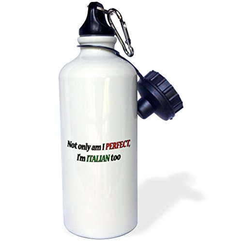 ot Only Am I Perfect, Im Italian Too Sports Water Bottle, 21 oz, White ()