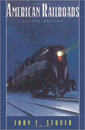American Railroads (The Chicago History Of American Civilization) Second  Edition