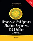 iPhone and iPad Apps for Absolute Beginners, Rory Lewis, 1430236027
