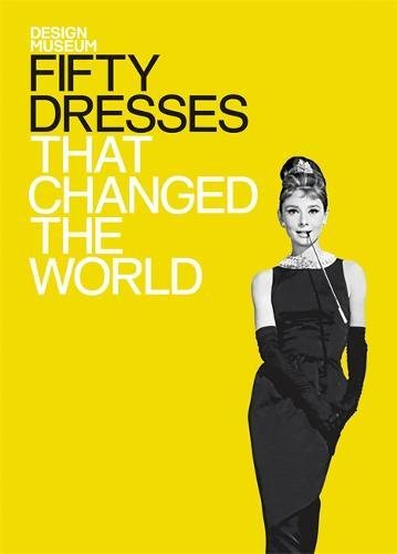 [Fifty Dresses That Changed the World (Design Museum Fifty)] (Fashion Costume Museum London)
