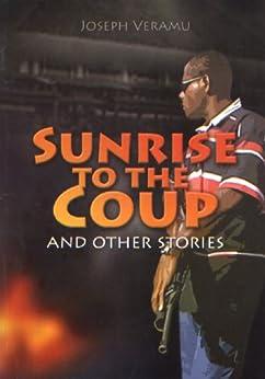 Sunrise to the Coup (Fiji Books Series Book 3) by [Veramu, Joseph]