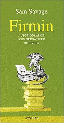 Firmin Autobiographie D Un Grignoteur De Livres Sam
