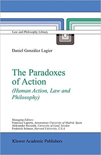 The Paradoxes of Action: (Human Action, Law and Philosophy