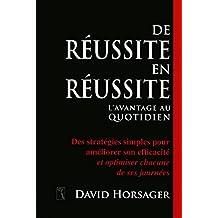 De réussite en réussite - l'avantage au quotidien (French Edition)