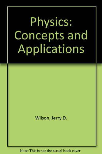 Physics: Concepts and applications