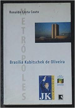 Brasília Kubitschek de Oliveira (Coleção Metrópoles) (Portuguese Edition)