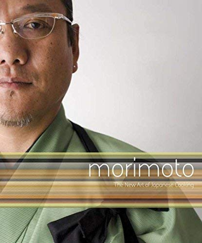 Read Online By Masaharu Morimoto - Morimoto: The New Art of Japanese Cooking (Hardcover) (1st Edition) (8/26/07) PDF