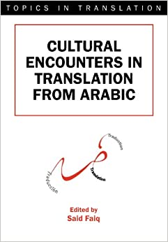 Book Cultural Encounters in Translation from Arabic (Topics in Translation)