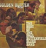 Golden Butter: The Best of the Paul Butterfield Blues Band (Original Recording Double Album)