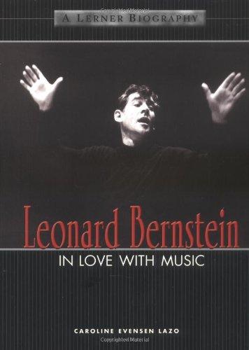 Leonard Bernstein: In Love With Music (Lerner Biographies) PDF