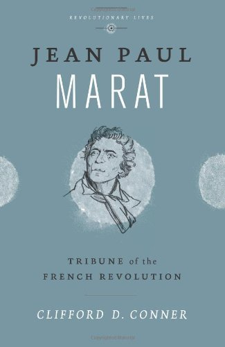 Jean Paul Marat: Tribune of the French Revolution (Revolutionary Lives) by Conner, Clifford D.(May 16, 2012) Paperback