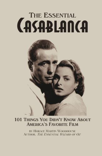 The Essential Casablanca: 101 Things You Didn't Know About America's Favorite Film pdf