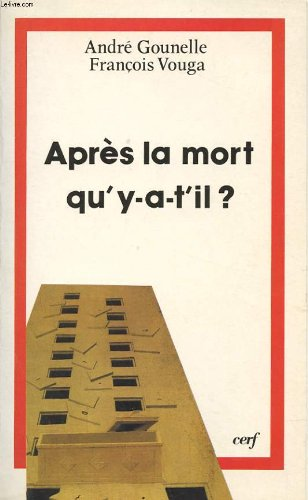 Après La Mort, Qu'y A-t-il?: Les Discours Chrétiens Sur L'au-delà Théologies French Edition