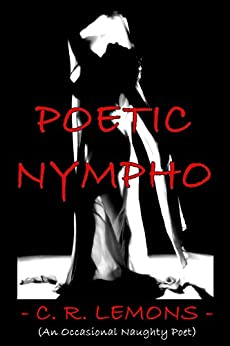 Poetic Nympho by [Lemons, C. R.]