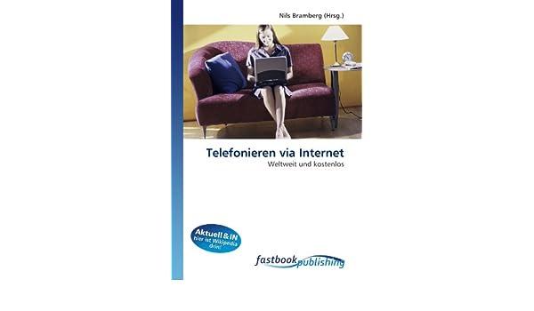 Telefonieren Via Internet Weltweit Und Kostenlos German Edition