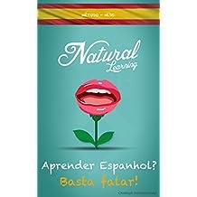 APRENDER ESPANHOL FALANDO + ÁUDIOLIVRO: Espanhol para iniciantes. Aprender y praticar Espanhol, fácil e rápido,  com o método NLS