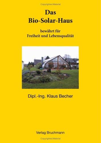 Das Bio-Solar-Haus: bewährt für Freiheit und Lebensqualität