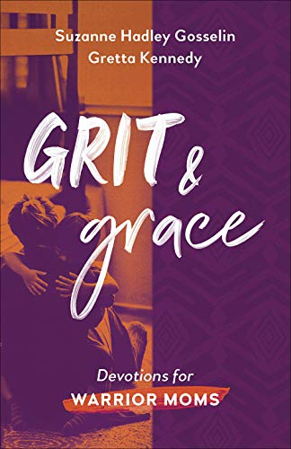 Grit and Grace: Devotions for Warrior Moms