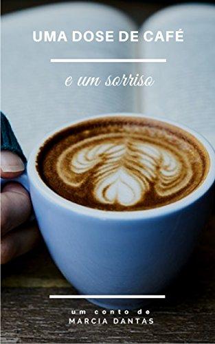 Uma dose de café e um sorriso