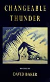 Changeable Thunder, David Baker, 1557287155