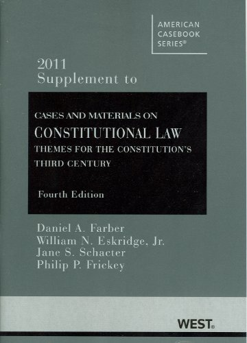 Cases and Materials on Constitutional Law: Themes for the Constitution's Third Century, 4th, 2011 Supplement (American C