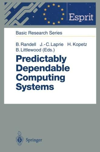 - Predictably Dependable Computing Systems (ESPRIT Basic Research Series)