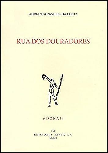 Rua dos douradores (Poesía. Adonais): Amazon.es: González da Costa ...