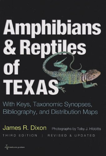 Amphibians and Reptiles of Texas: With Keys, Taxonomic Synopses, Bibliography, and Distribution Maps (W. L. Moody Jr. Natural History Series)
