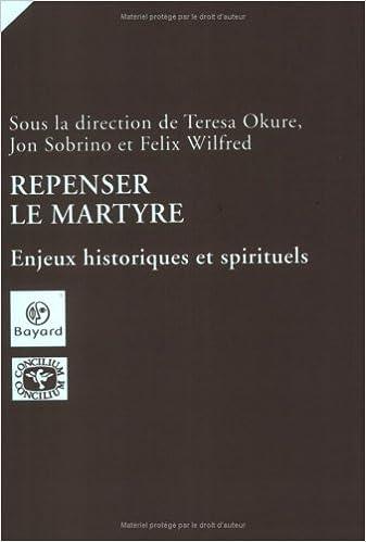 En ligne téléchargement gratuit Repenser le martyre : Enjeux historiques et spirituels pdf, epub ebook