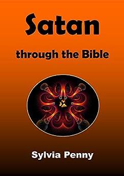 Satan through the Bible by [Penny, Sylvia]