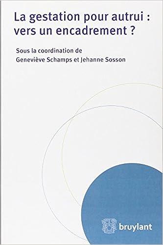 Livres La gestation pour autrui : vers un encadrement ? pdf, epub ebook