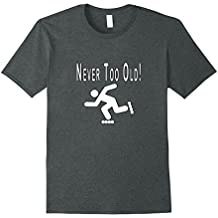Never Too Old for Rollerblading Inline Skating TShirt