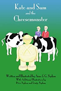 Kate and Sam and the Cheesemonster (Volume 3)