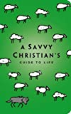 The Savvy Christian's Guide to Life, Tracey Lawrence, 159145512X
