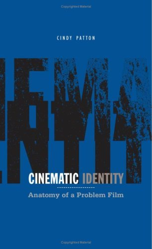 Cinematic Identity: Anatomy of a Problem Film (Theory Out Of Bounds)