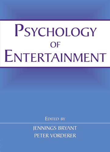 Psychology of Entertainment (Routledge Communication Series)