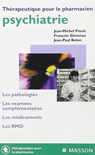 Psychiatrie : les pathologies, les examens complémentaires, les médicaments, les RMO