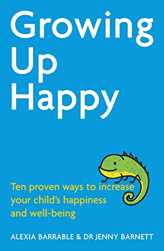 Download PDF Growing Up Happy - Ten proven ways to increase your child's happiness and well-being