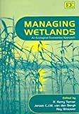 Managing Wetlands : An Ecological Economics Approach, , 1845422007