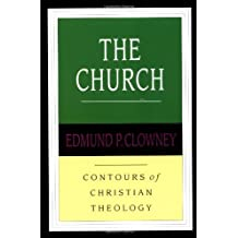 The Church (Contours of Christian Theology) by Edmund P. Clowney (1995-11-24)