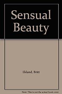 Sensual Beauty by Britt Ekland (1984-02-05)