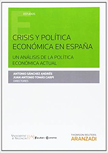 Crisis y política económica en España (Monografía): Amazon.es: Sánchez Andrés, Antonio, Tomás Carpi, Juan A.: Libros